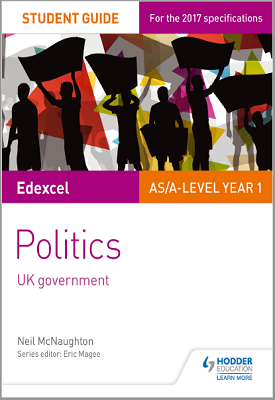 Edexcel AS/A-level Student Guide 2: Politics UK Government | Neil McNaughton | Hodder