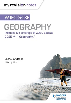 My Revision Notes: WJEC GCSE Geography | Rachel Crutcher, Dirk Sykes | Hodder