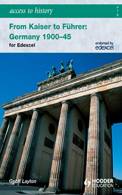 Access to History: From Kaiser to Fuhrer: Germany 1900-45 for Edexcel | Geoff Layton | Hodder