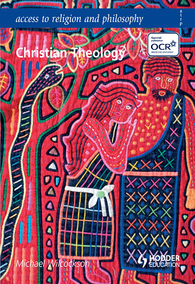 Access to Religion and Philosophy: Christian Theology | Michael Wilkinson | Hodder