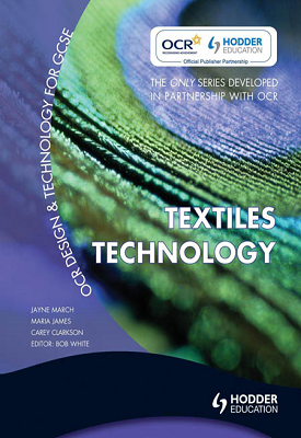 OCR Design and Technology for GCSE: Textiles Technology | Jayne March, Maria James, Et al | Hodder