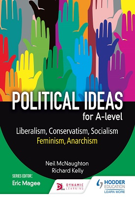 Political ideas for A Level: Liberalism, Conservatism, Socialism, Feminism, Anarchism | Neil McNaughton, Richard Kelly | Hodder