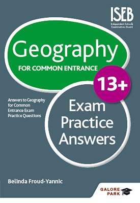 Geography for Common Entrance 13+ Exam Practice Answers | Belinda Froud-Yannic | Hodder
