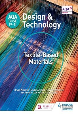 AQA GCSE (9-1) Design and Technology: Textile-Based Materials | Bryan Williams, Louise Attwood, Et al | Hodder