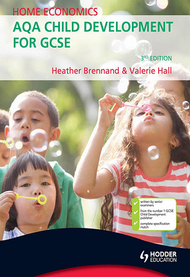 Home Economics: AQA Child Development for GCSE, 3rd Edition | Heather Brennand, Valerie Hall | Hodder