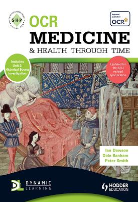 OCR Medicine and Health Through Time: An SHP Development Study | Dale Banham, Ian Dawson | Hodder