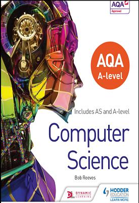 AQA A level Computer Science | Bob Reeves | Hodder