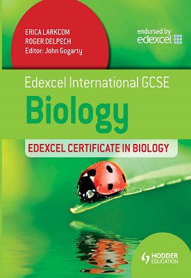Edexcel International GCSE and Certificate Biology Student Book | Erica Larkcom, Roger Delpech, Kathy Evans | Hodder