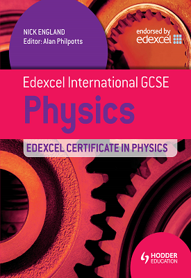 Edexcel International GCSE and Certificate Physics Student's Book | Nick England | Hodder