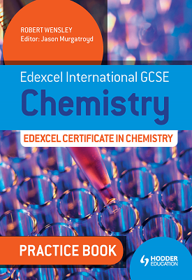 Edexcel International GCSE and Certificate Chemistry Practice Book | Robert Wensley | Hodder