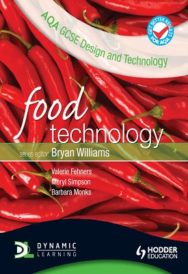 AQA GCSE Design and Technology: Food Technology | Meryl Simpson, Val Fehners, Barbara Monks | Hodder