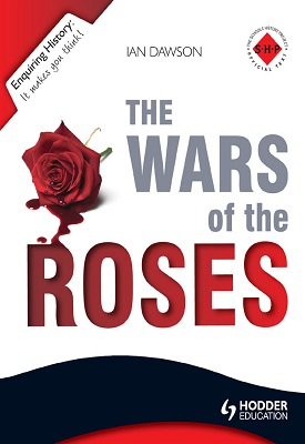 Enquiring History: The Wars of the Roses: England 1450-1485 | Ian Dawson | Hodder