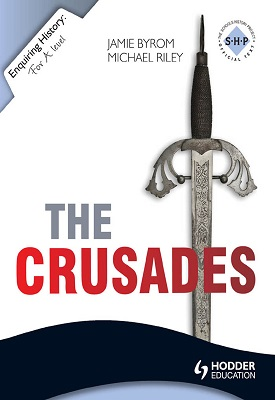 Enquiring History: The Crusades: Conflict and Controversy, 1095-1291 | Jamie Byrom, MIchael Riley | Hodder
