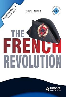 Enquiring History: The French Revolution | Dave Martin | Hodder