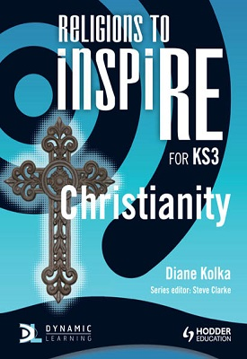 Religions to InspirRE for KS3: Christianity Pupil's Book | Diane Kolka | Hodder