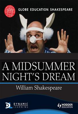 Globe Education Shakespeare: A Midsummer Night's Dream | Globe Education | Hodder