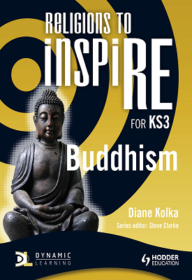 Religions to InspiRE for KS3: Buddhism Pupil's Book | Diane Lolka | Hodder