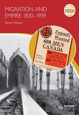 New Higher History: Migration and Empire 1830-1939 | Simon Wood | Hodder