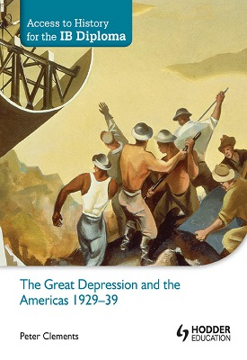 Access to History for the IB Diploma: The Great Depression and the Americas 1929-39 | Peter Clements | Hodder