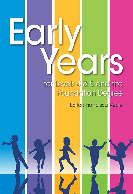 Early Years for Levels 4 & 5 and the Foundation Degree | Francisca Veale | Hodder