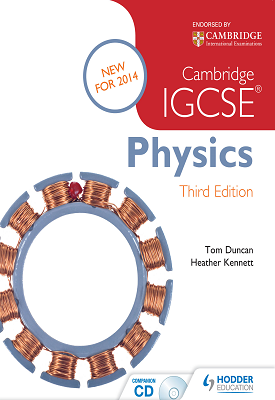 Cambridge IGCSE Physics Third Edition | Tom Duncan, Heather Kennett | Hodder