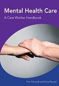 Mental Health Care - A Care Worker Handbook