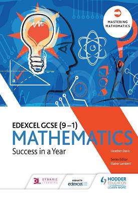 Edexcel GCSE Mathematics: Success in a Year | Heather Davis | Hodder