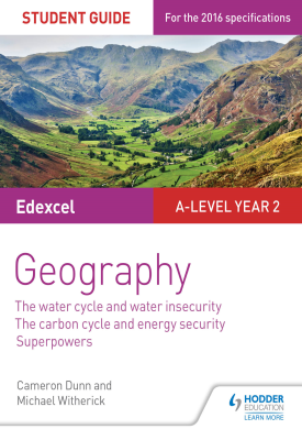 Edexcel A-level Year 2 Geography Student Guide 3: The Water Cycle and Water Insecurity; The Carbon C | Cameron Dunn, Michael WItherick | Hodder