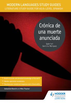 Modern Languages Study Guides: Crónica de una muerte anunciada | Sebastian Bianchi, Mike Thacker | Hodder