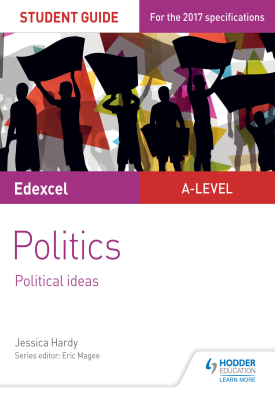 Edexcel A-level Politics Student Guide 3: Political Ideas | Jessica Hrdy | Hodder