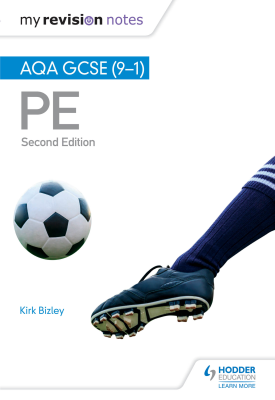 My Revision Notes: AQA GCSE (9-1) PE 2nd Edition | Kirk Bizley | Hodder