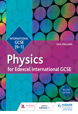 Edexcel International GCSE Physics Student Book Second Edition | Malcolm Surridge, Andrew Gillespie, Roger Delpech | Hodder