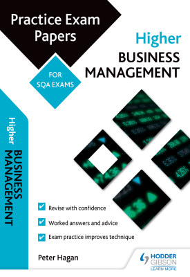 Higher Business Management: Practice Papers for SQA Exams | Peter Hagan | Hodder