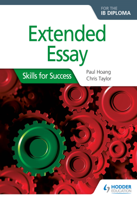 Extended Essay for the IB Diploma: Skills for Success | Paul Hoang, Chris Taylor | Hodder