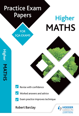 Higher Maths: Practice Papers for SQA Exams | Bob Barclay | Hodder