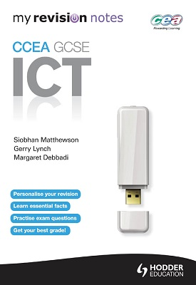 My Revision Notes: CCEA ICT for GCSE | Siobhan Matthewson, Magaret Debbadi, Gerry Lynch | Hodder