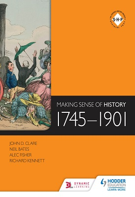 Making Sense of History: 1745-1901 | Neil Bates, Et al | Hodder