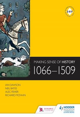 Making Sense of History: 1066-1509 | Ian Dawson, Et al | Hodder