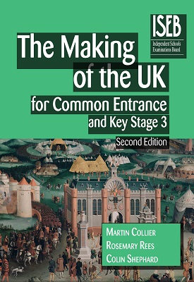 The Making of the UK for Common Entrance and Key Stage 3 2nd edition | Rosemary Rees, Colin Shephard, Martin Collier | Hodder